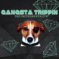 Gangsta Trippin' (The Instrumentals)