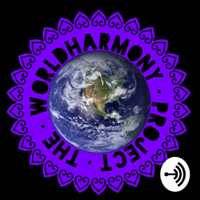 The WorldHarmony Project 🌏 podcast