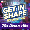 Get In Shape Workout Mix: 70's Disco Hits (60 Minute Non-Stop Workout Mix) [125-129 BPM] - Power Music Workout