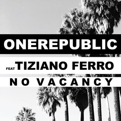 No Vacancy (feat. Tiziano Ferro) - Single - Onerepublic