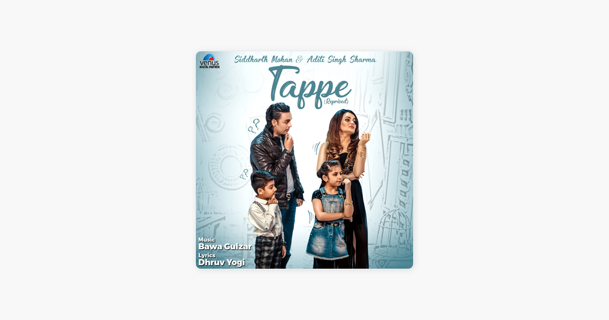 Tappe (Reprised) - Single by Siddharth Mohan & Aditi Singh Sharma