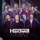 Hardwell & Friends, Vol. 03 (Extended Mixes) - EP