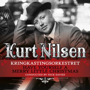 Kurt Nilsen & Kringkastingsorkestret - Have Yourself a Merry Little Christmas
