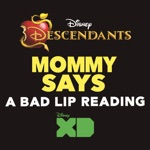 "Mommy Says (From ""Descendants: A Bad Lip Reading"") - Single"