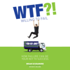 WTF?! (Willing to Fail): How Failure Can Be Your Key to Success (Unabridged) - Brian Scudamore