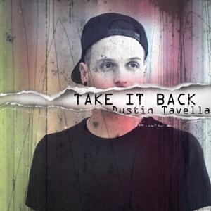 dUSTIN tAVELLA - Take It Back