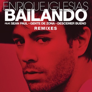 Bailando (Remixes) [feat. Sean Paul, Descemer Bueno & Gente de Zona] Mp3 Download