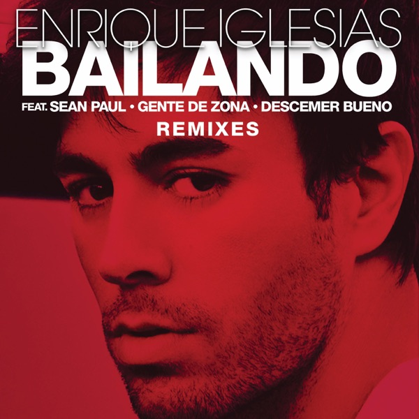 Bailando (Remixes) [feat. Sean Paul, Descemer Bueno & Gente de Zona]