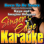 Born To Be Yours (Originally Performed By Kygo & Imagine Dragons) [Instrumental]