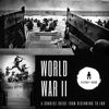 History Hour - World War II: A Concise Guide from Beginning to End (Unabridged)  artwork