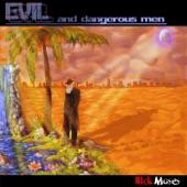 Rick Moses - Evil and Dangerous Men