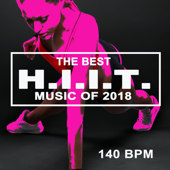 The Best Hiit Music of 2018 (140 Bpm - 32 Count Unmixed High Intensity Interval Training Workout Music Ideal for Gym, Jogging, Running, Cycling, Cardio and Fitness)