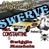 Craze MC - Swerve (feat. Constantine & Swiggle Mandela)