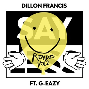Say Less (feat. G-Eazy) [Remixes], Vol. 2 Mp3 Download