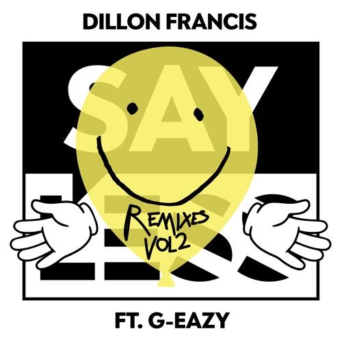 Dillon Francis - Say Less (feat. G-Eazy) [Remixes], Vol. 2