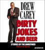 Drew Carey - Dirty Jokes and Beer (Abridged)  artwork