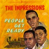 The Impressions - People Get Ready