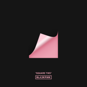 SQUARE TWO  EP-BLACKPINK