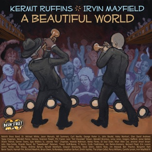 A Beautiful World – Kermit Ruffins & Irvin Mayfield