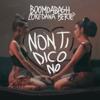 BoomDaBash & Loredana Bertè - Non ti dico no Grafik