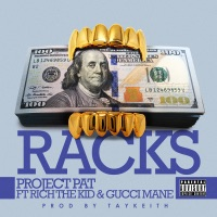 Racks (feat. Gucci Mane & Rich The Kid) - Single - Project Pat