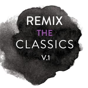 Various Artists - Remix The Classics, Vol. 1