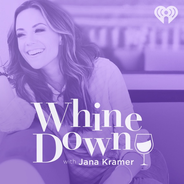 Whine Down with Jana Kramer