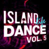 Island Life Dance, Vol. 5