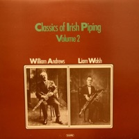 Classics of Irish Piping Volume 2 by William Andrews & Liam Walsh on Apple Music