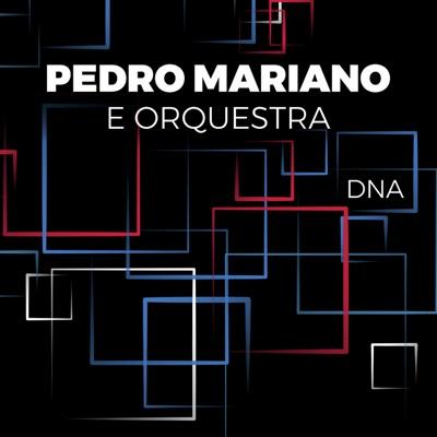 Pedro Mariano e Orquestra: DNA (Deluxe) - Pedro Mariano