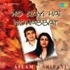 Ho Gayi Hai Mohabbat