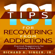 Richard A. Singer - 101 Tips for Recovering from Addictions: Practical Suggestions for Creating a New Life (Unabridged)