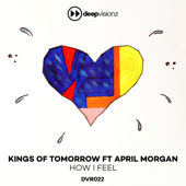 How I Feel (feat. April Morgan) [Sandy Rivera's Deluxe Mix] - Kings of Tomorrow