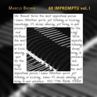 60 Impromptu, Vol. 1 – Marcus Brown