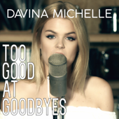 Too Good at Goodbyes - Davina Michelle