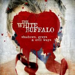الألبوم Shadows Greys Evil Ways By The White Buffalo