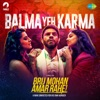 Balma Yeh Karma From Brij Mohan Amar Rahe Single