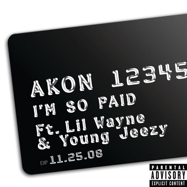 Akon - I'm So Paid (feat. Lil Wayne & Young Jeezy)