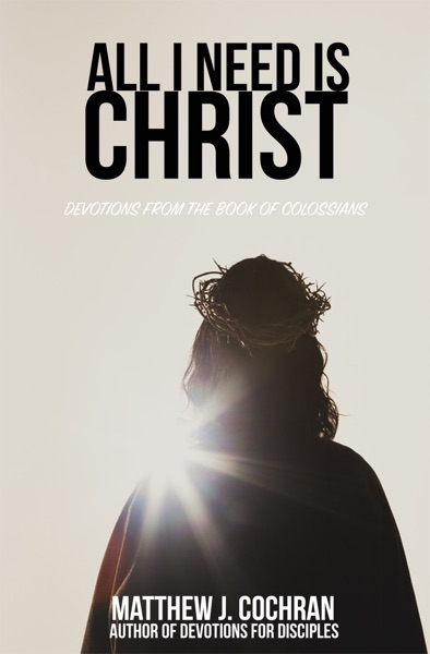 All I Need is Christ