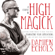 Damien Echols - A Course in High Magick: Evoking Divine Energy to Heal Your Past, Transcend Your Limitations, and Step Into Your True Potential (Original Recording)