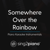 Somewhere Over The Rainbow (In the Style of Ariana Grande) [Piano Karaoke Version]