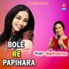 Bole Re Papihara Single