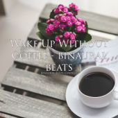 Wake up Without Coffee - Binaural Beats (feat. Binaural Beats Life & Binaural Beats Home)