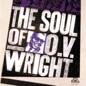 O.V. Wright - Everybody Knows (The River Song)