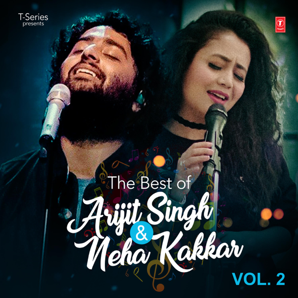 The Best Of Arijit Singh Neha Kakkar Vol 2 By Arijit Singh