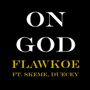 On God (feat. Skeme & Duecey) - Single Mp3 Download