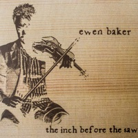 The Inch Before the Saw by Ewen Baker on Apple Music