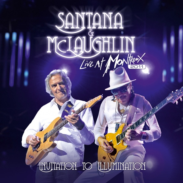 Santana & John McLaughlin - Live At Montreux 2011: Invitation To Illumination