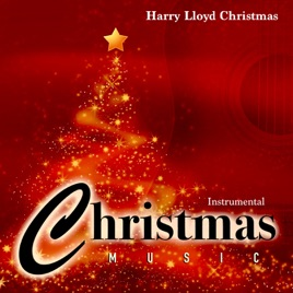 Instrumental Christmas Music.Instrumental Christmas Music By Harry Lloyd Christmas