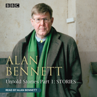 Alan Bennett Untold Stories (Abridged)
